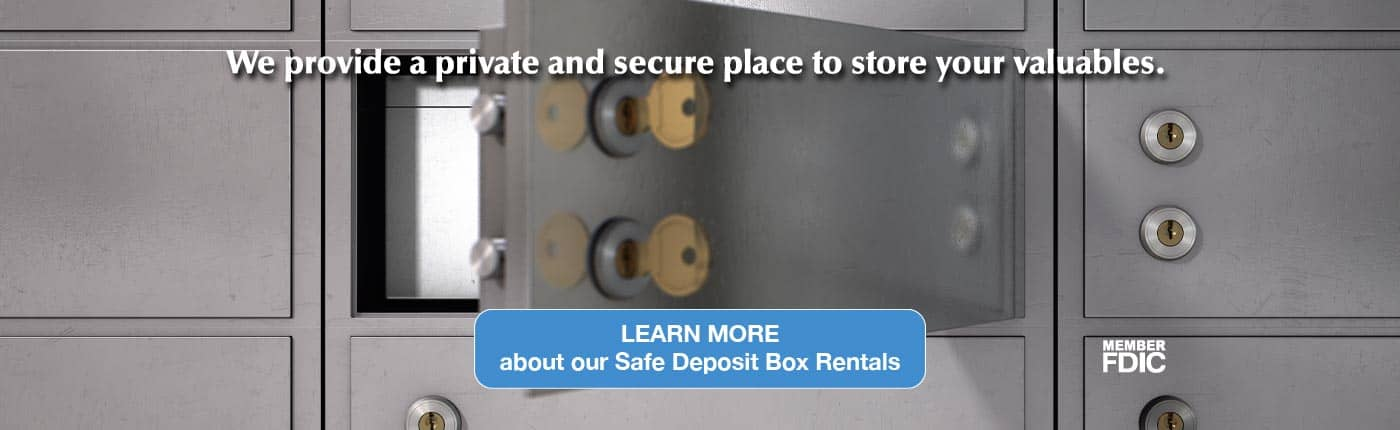 We provide a private and secure place to store your valuables.  Click here to learn more.