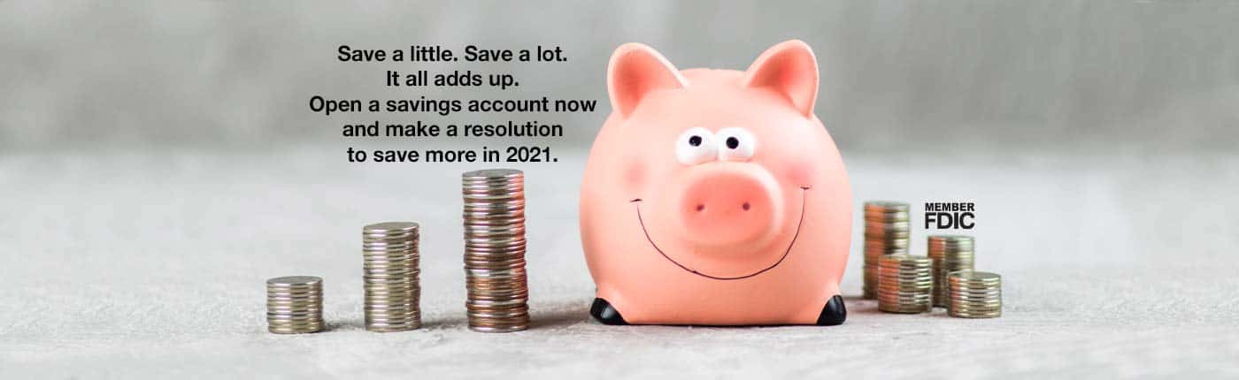 Open a savings account here and save more in 2021.