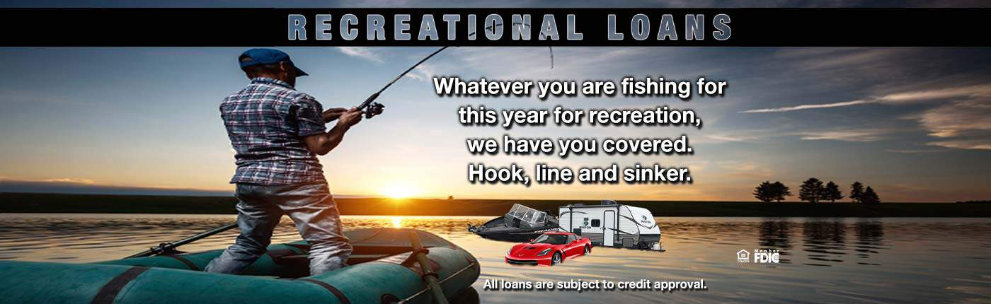 Recreation Loans Available. See us Today.  Image.